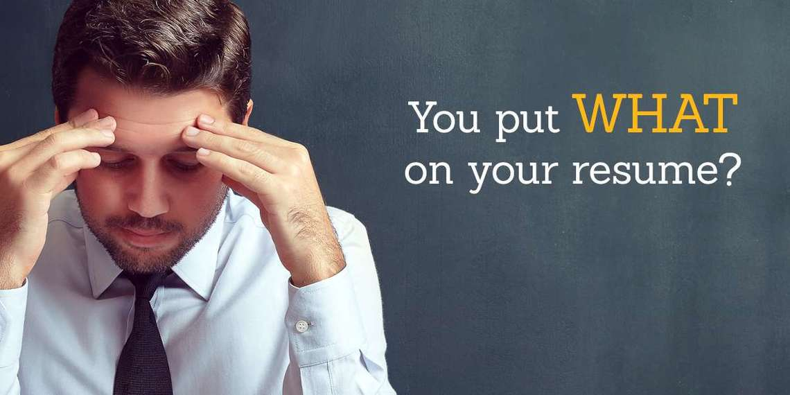 You put WHAT on your resume? | CareerBuilder