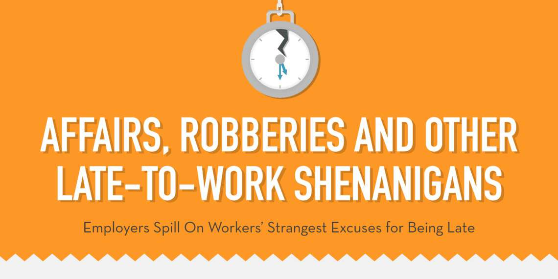 Employers Reveal Workersu0027 Most Unusual Late To Work Excuses