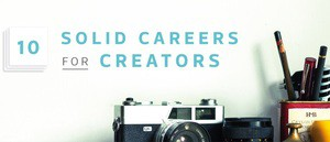 10 Solid Careers for Creators